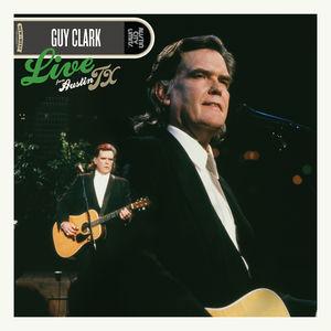 Guy Clark/Live From Austin,Tx.