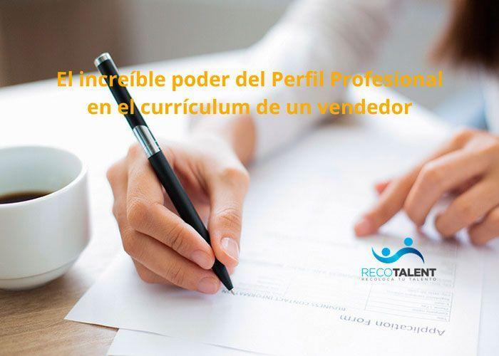 el-increíble-poder-del-perfil-profesional-en-el-currículum-de-un-vendedor