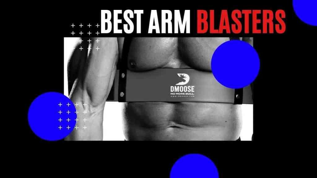 best arm blasters 2021
