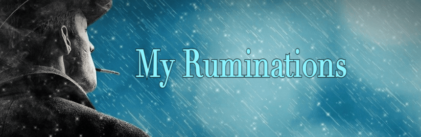 My Ruminations Robert Levasseur