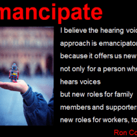 I too believe the hearing voices approach is emancipatory for all