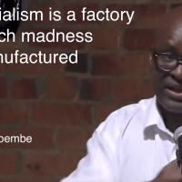 Colonialism is a factory in which madness is manufactured