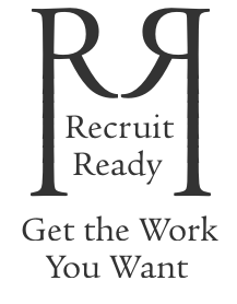Recruit Ready - Get the Work You Want