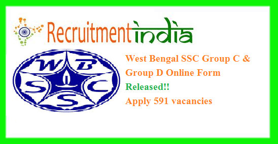 WBSSC Recruitment 2018 | 591 West Bengal SSC Group C and Group D Posts