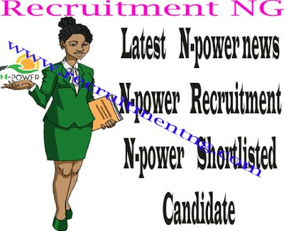 Latest N-power news | N-power Recruitment | N-power shortlisted candidate