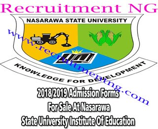 2018/2019 Admission Forms For Sale At Nasarawa State University Institute Of Education