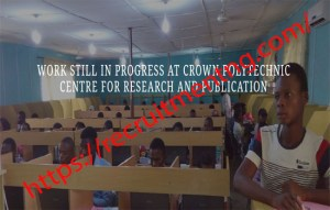 Crown Poly Resumption Date announced for 2018/2019 Academic Session