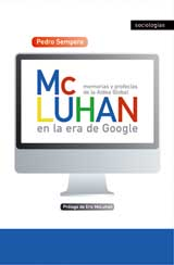 McLuhan en la era de Google.  Pedro Sempere