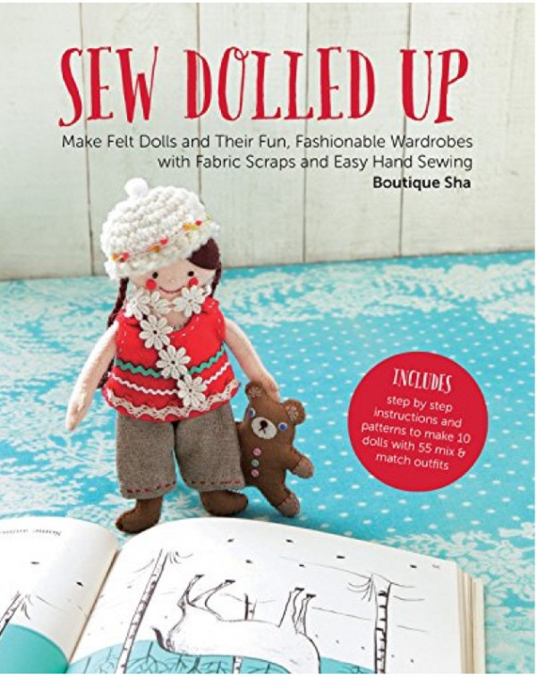 Giveaway: Sew Dolled Up: Make Felt Dolls and Their Fun, Fashionable ...