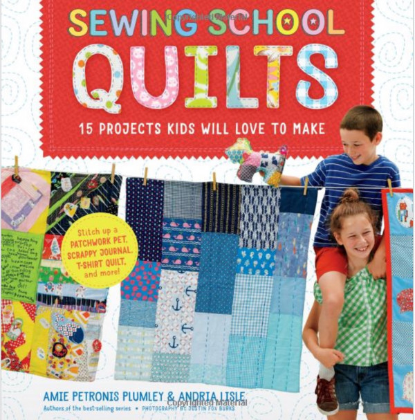 Giveaway- Sewing School Quilts: 15 Projects Kids Will Love to Make; Stitch Up a Patchwork Pet, Scrappy Journal, T-Shirt Quilt, and More