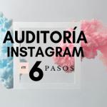 Auditoría de cuenta Instagram para obtener más seguidores y crecer la comunidad