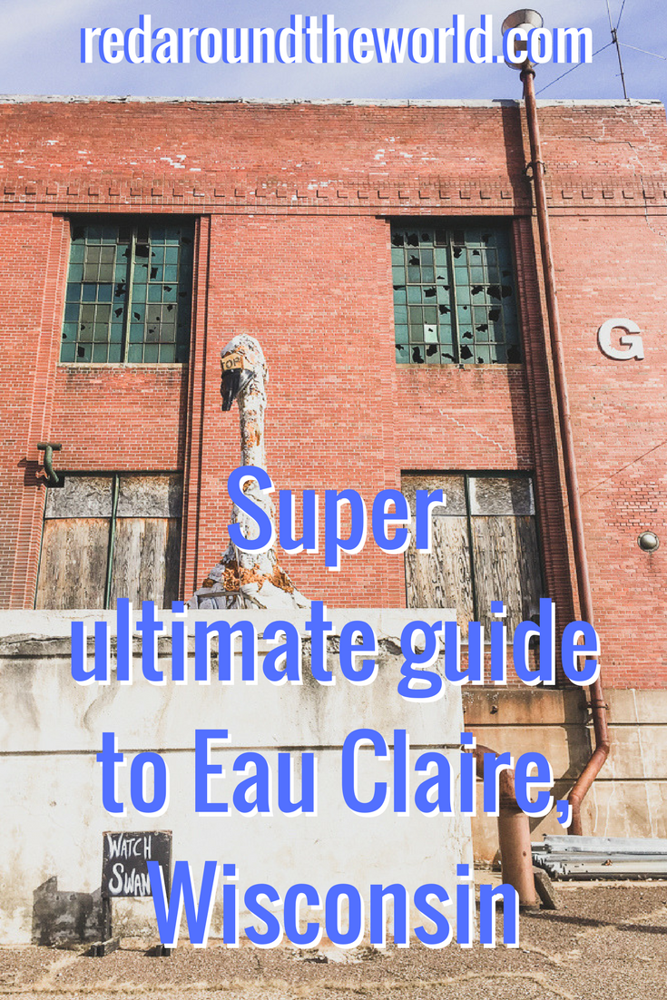 Super ultimate guide to Eau Claire, Wisconsin