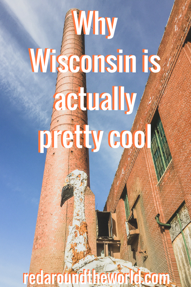 Why Wisconsin is actually pretty cool