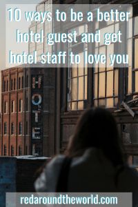 Find out how to be a better hotel guest for your next trip. Being a good hotel guest will make your stay go a lot smoother and make it more enjoyable. #hotel #travel #tourism #frontdesk #seasonaljobs