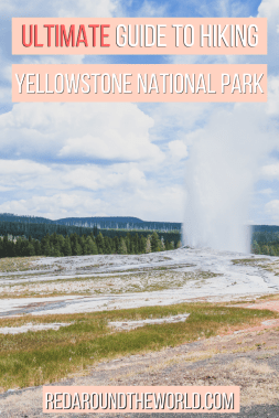 This is the Ultimate Guide to Yellowstone hiking trails. You will find the best things to do in Yellowstone on vacation.