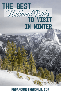 Most people think of national park road trips in the summer, but there are tons of awesome national parks to visit in the winter in every climate. US National Parks | National Park road trip | national parks to see in winter | winter national parks | Zion national park | Arches National Park | Yosemite national park | Big Bend National park | Everglades National Park | Voyageurs National Park | Yellowstone National Park | Grand Teton National Park | Sequoia National Park | Yellowstone in winter | Tetons in winter | Arches in winter | Zion in winter | national parks in winter | winter road trip