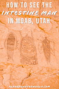 The Intestine Man pictograph is the perfect stop on the way to Canyonlands National Park. The Intestine Man petroglyphs are unique and a must-see. Utah national parks | Utah road trip | hiking in Utah | best things to do in Utah | Utah hikes | Utah road trip itinerary | national parks in Utah | Utah rock art | petroglyphs in moab | Moab utah things to do | moab vacation | Moab hikes | hiking in moab