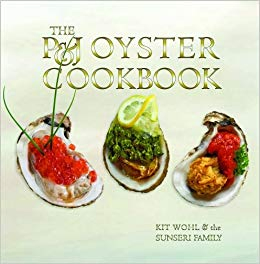 The P&J Oyster Cookbook by Kit Wohl and the Sunseri Family