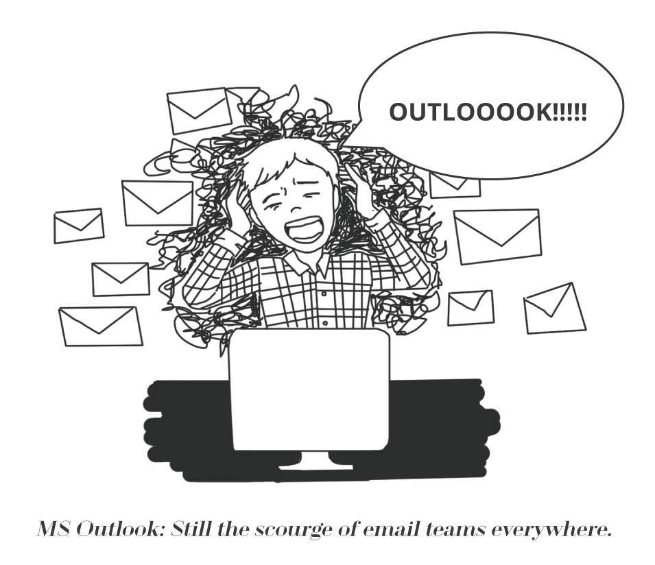 Kristine's Cartoons: MS Outlook: Still the Scourge of
