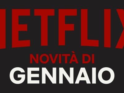 Netflix Uscite di Gennaio 2019