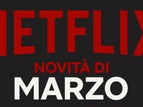 Netflix Novità di Marzo