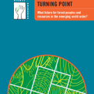 Turning Point: What future for forest peoples and resources in the emerging world order?