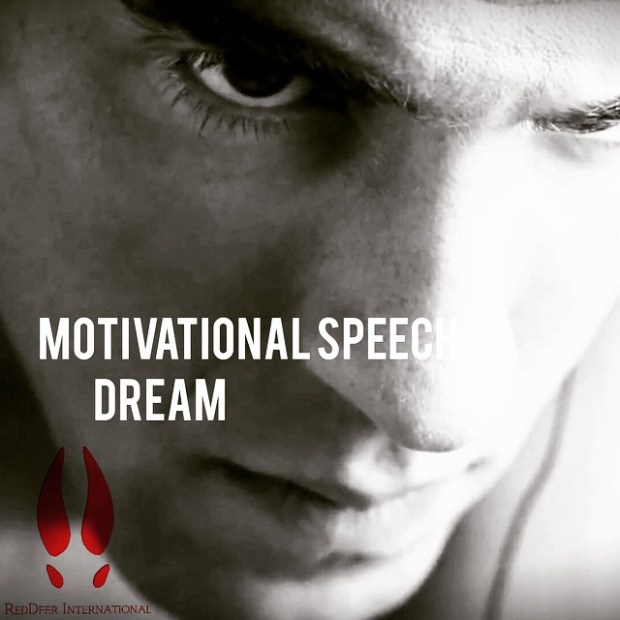Motivational Speech Dream Reddeer Tv
