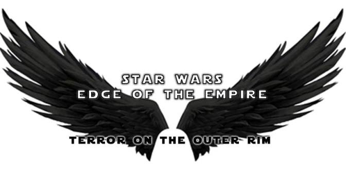 Terror on the Outer Rim Session 2 : Death in the Cold