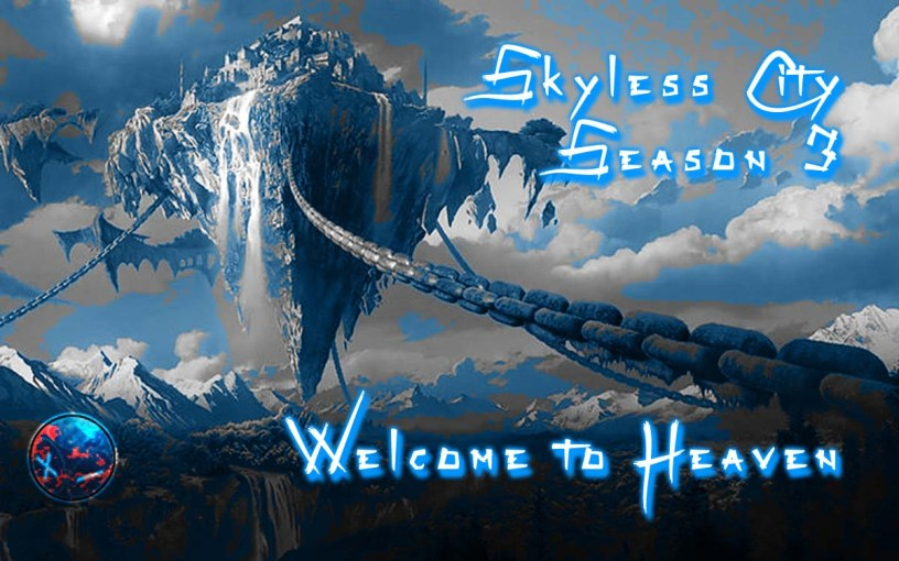 Skyless City: Session 17 – Welcome to Heaven