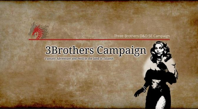 3Brothers D&D 5E Campaign Episode 4: GIVE ME MY WIFE!