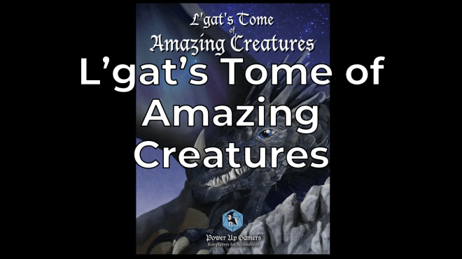 RPG Review: L'Gat's Tome of Amazing Creatures (volume one)