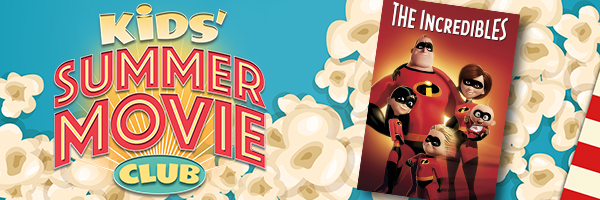 Kids Free Summer Movie Series: The Incredibles