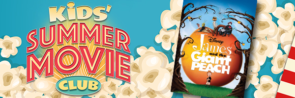 Kids Free Summer Movie Series: James and the Giant Peach
