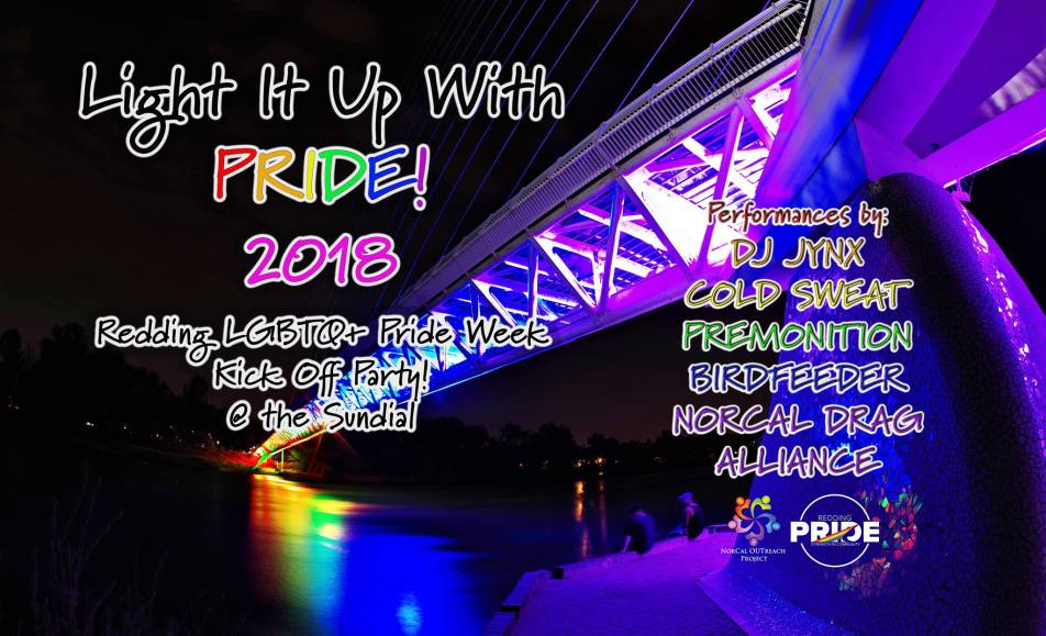 2018 Light It Up With Pride! Redding Lgbtq+ Pride Week Kick Off