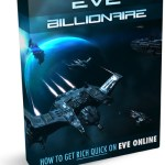 Eve Billionaire – Now The Fastest Route To Making Billions Of ISK In Eve Online