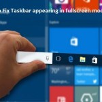 How to Fix Taskbar appearing in fullscreen mode