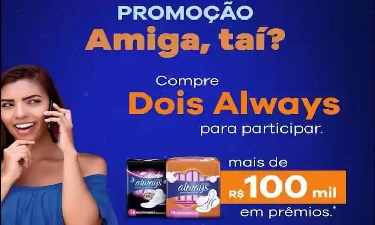Promoção Always Amiga, Taí?