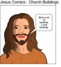 Jesus loves buildings