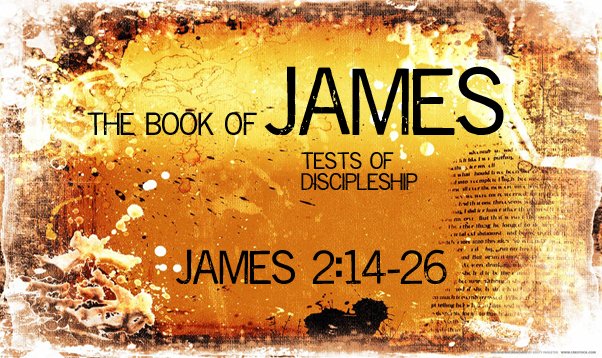 James 2:14-26 - Faith Without Works is Dead? | Redeeming God