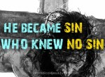 Jesus Became Sin for Us