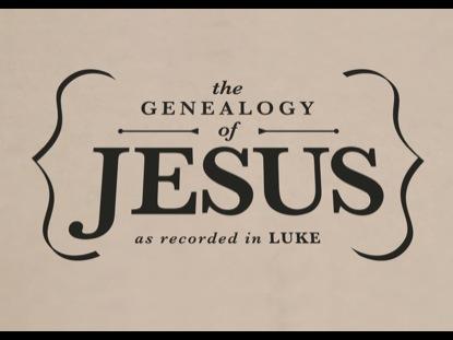 Luke 3:23-38 - The Genealogy of Jesus | Redeeming God