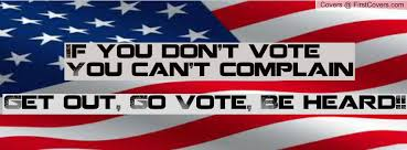 go vote or dont complain