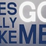 God loves you? No … God LIKES You