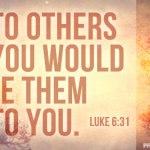 Luke 6:31-36 – Raising the Bar on the Golden Rule