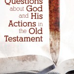 Tough Questions on the Old Testament