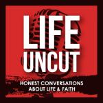 Life Uncut Podcast
