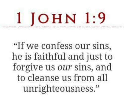 Do you need to confess your sins before God forgives you? (1 John 1:9)