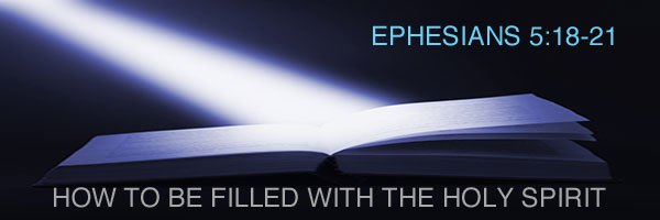 filled with the Spirit Ephesians 5:18