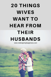 20 Things Wives want to hear from their husbands