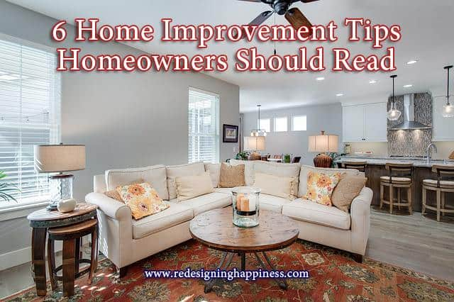 6 Home Improvement Tips Homeowners Should Read